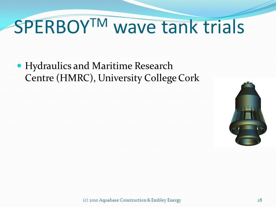 SPERBOY TM wave tank trials Hydraulics and Maritime Research Centre (HMRC), University College Cork (c) 2010 Aquabase Construction & Embley Energy28