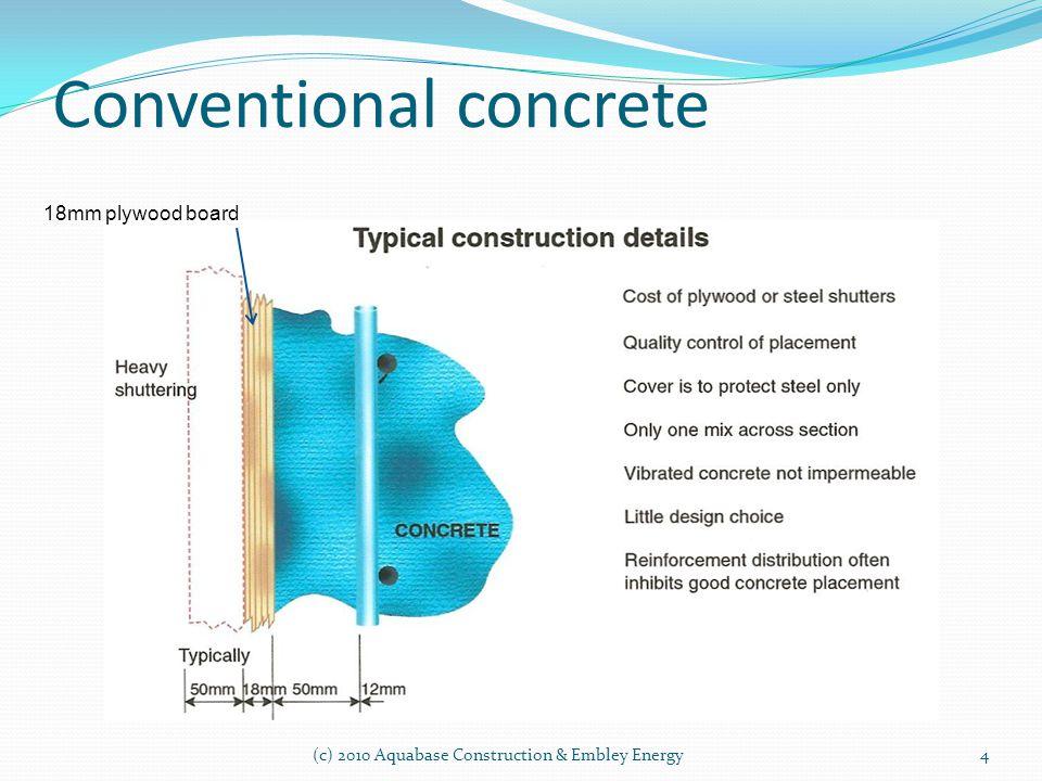 Conventional concrete (c) 2010 Aquabase Construction & Embley Energy4 18mm plywood board