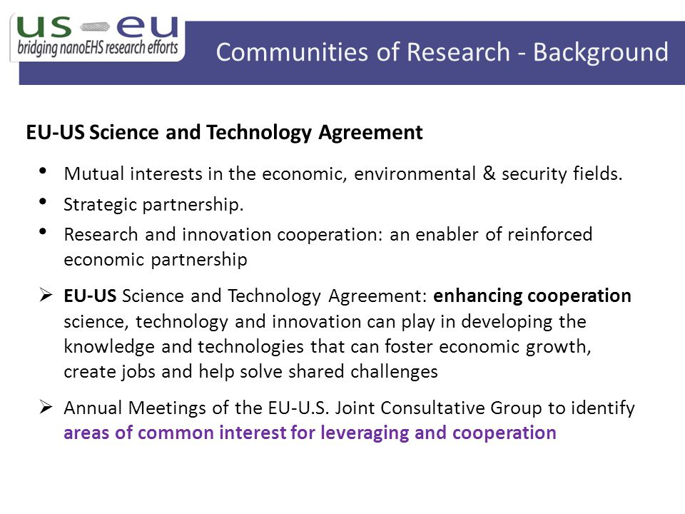 Mutual interests in the economic, environmental & security fields. Strategic partnership. Research and innovation cooperation: an enabler of reinforce