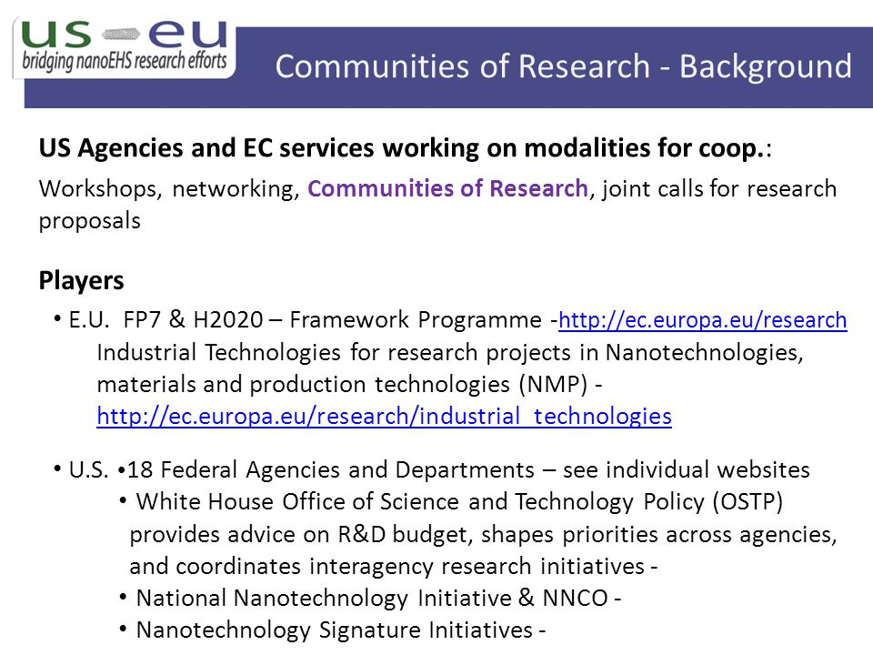 US Agencies and EC services working on modalities for coop.: Workshops, networking, Communities of Research, joint calls for research proposals E.U. F
