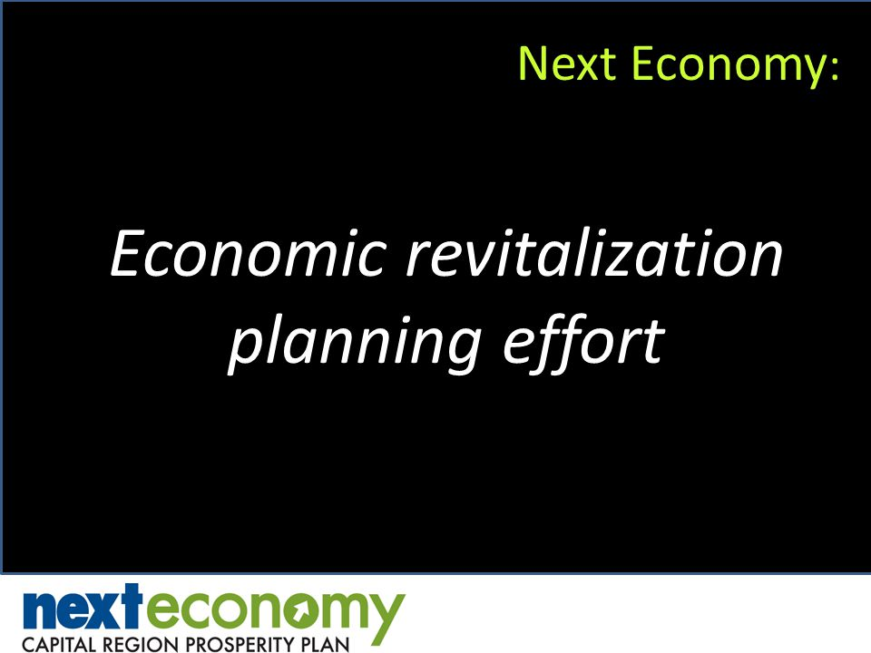 Next Economy : Economic revitalization planning effort