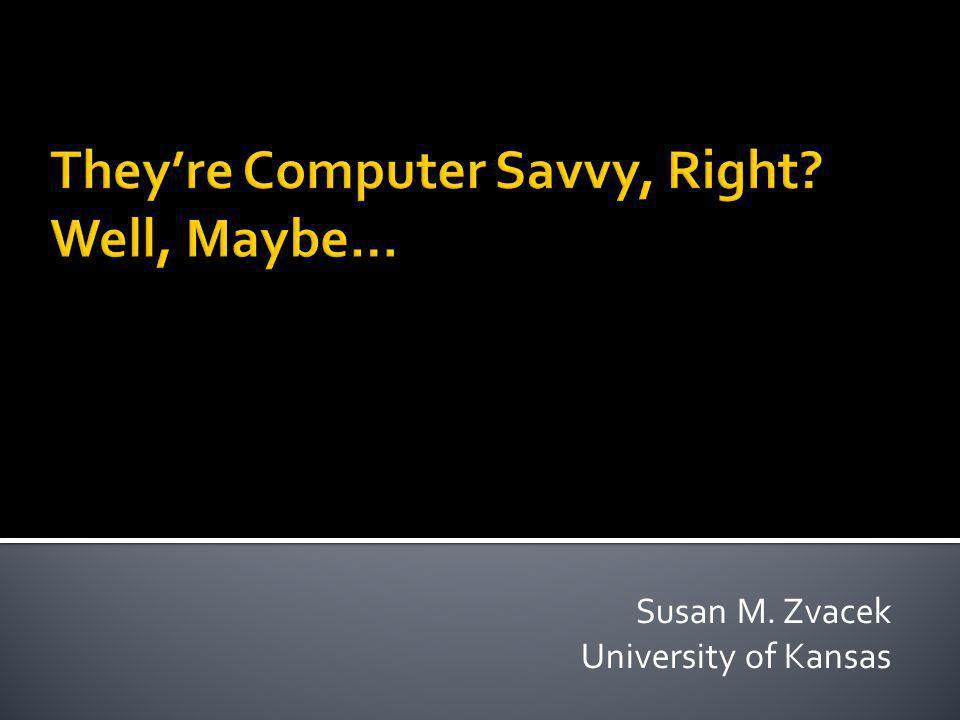Susan M. Zvacek University of Kansas