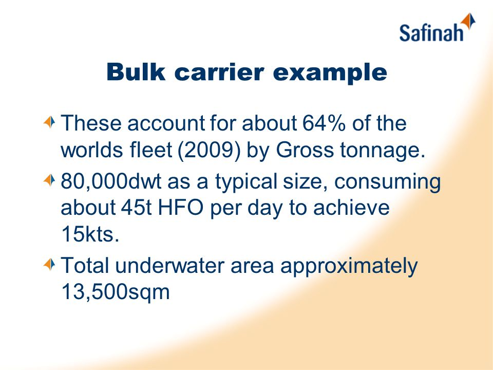 Bulk carrier example These account for about 64% of the worlds fleet (2009) by Gross tonnage.