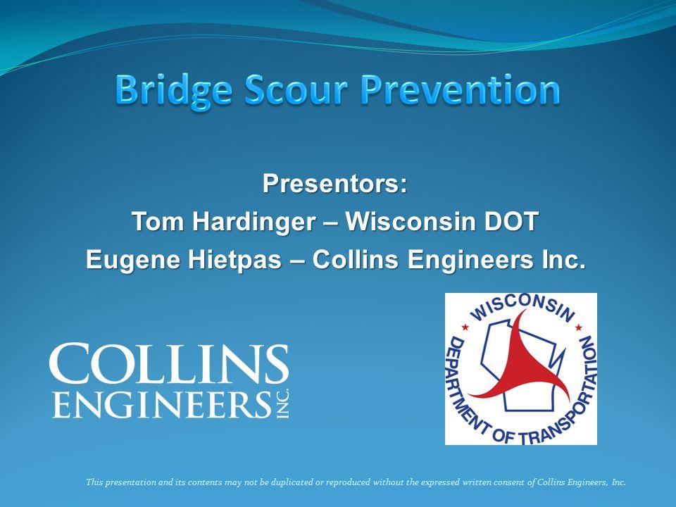 Presentors: Tom Hardinger – Wisconsin DOT Eugene Hietpas – Collins Engineers Inc.