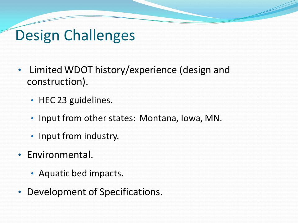 Design Challenges Limited WDOT history/experience (design and construction).