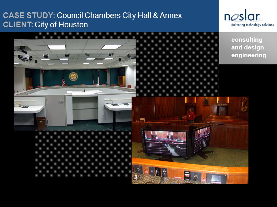 consulting and design engineering CASE STUDY: Council Chambers City Hall & Annex CLIENT: City of Houston