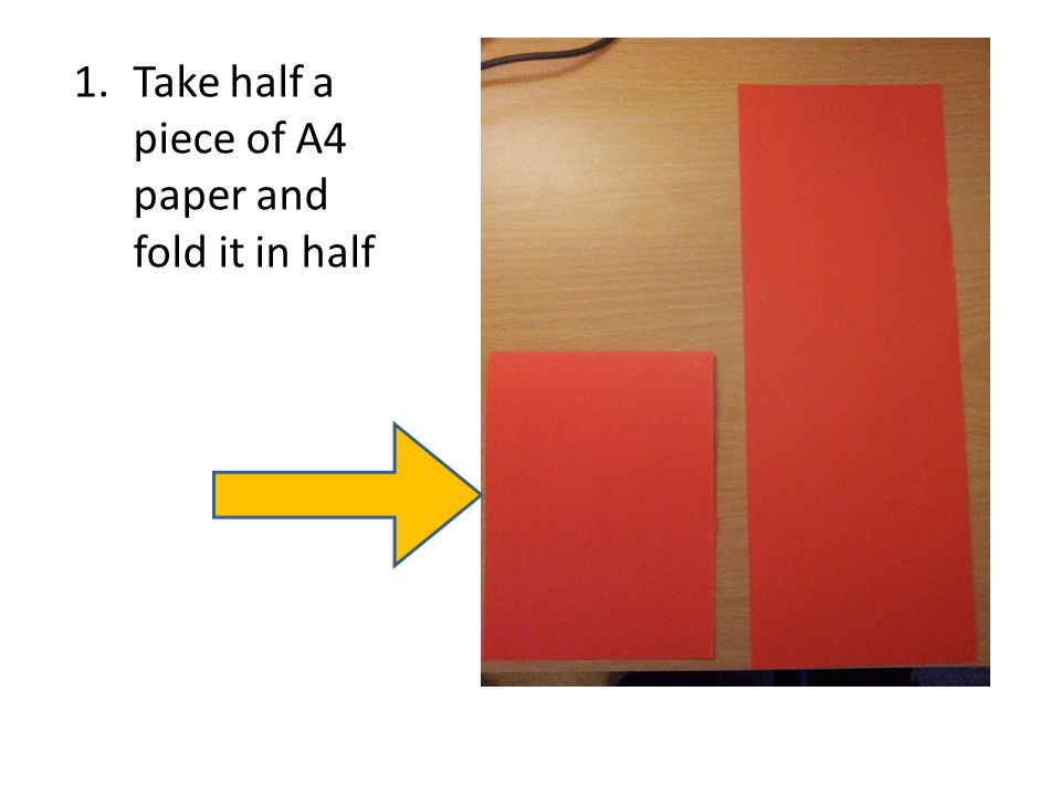 1.Take half a piece of A4 paper and fold it in half