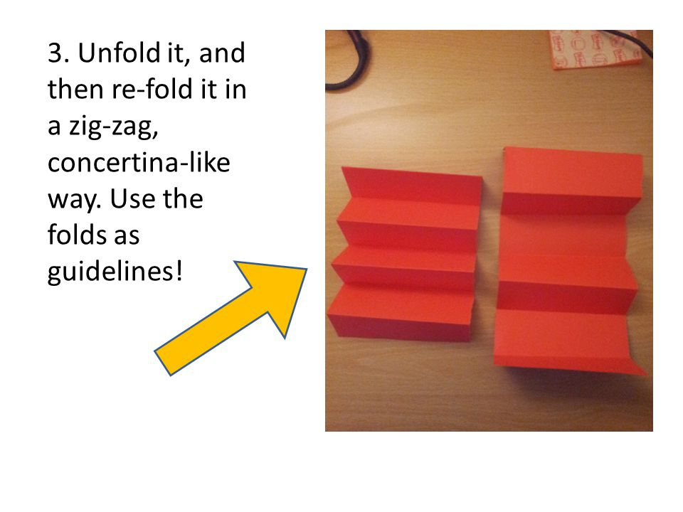 3. Unfold it, and then re-fold it in a zig-zag, concertina-like way. Use the folds as guidelines!