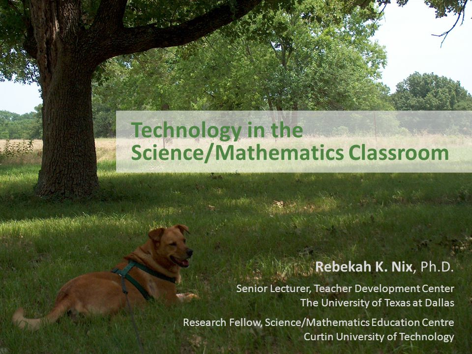 Technology in the Science/Mathematics Classroom Rebekah K.