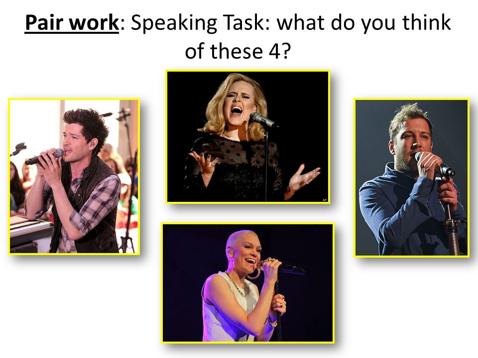 Pair work: Speaking Task: what do you think of these 4