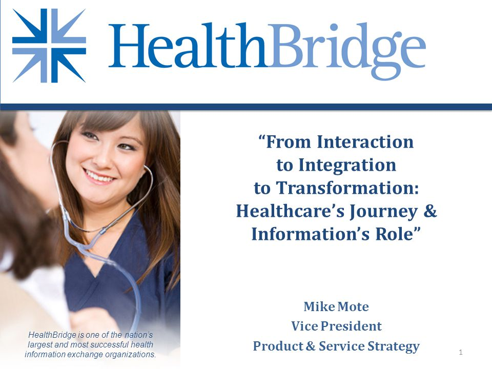 HealthBridge is one of the nations largest and most successful health information exchange organizations.