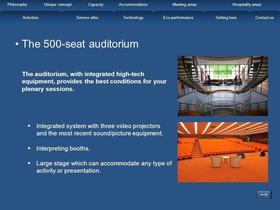 The 500-seat auditorium The auditorium, with integrated high-tech equipment, provides the best conditions for your plenary sessions. Integrated system