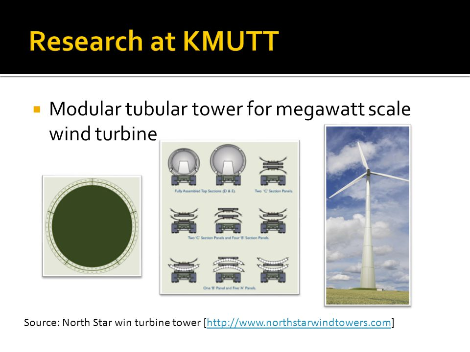 Modular tubular tower for megawatt scale wind turbine Source: North Star win turbine tower [http://www.northstarwindtowers.com]http://www.northstarwindtowers.com
