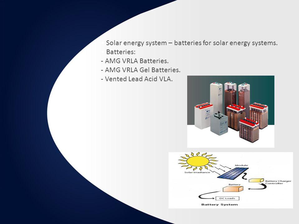 Solar energy system – batteries for solar energy systems.