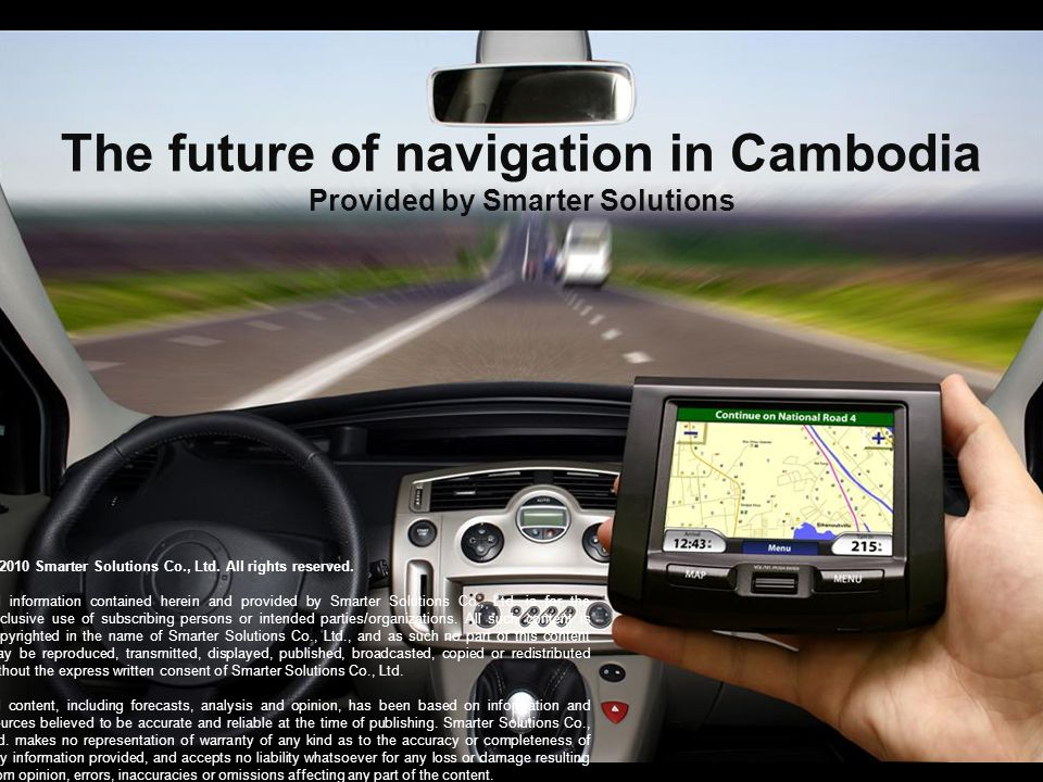 The future of navigation in Cambodia Provided by Smarter Solutions © 2010 Smarter Solutions Co., Ltd.