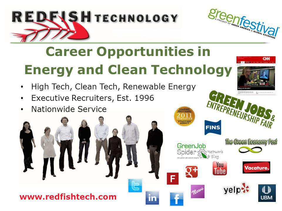 Renewable Energy and CleanTech Opportunities Rob Reeves CEO, Owner, Executive Recruiter Redfish Technology
