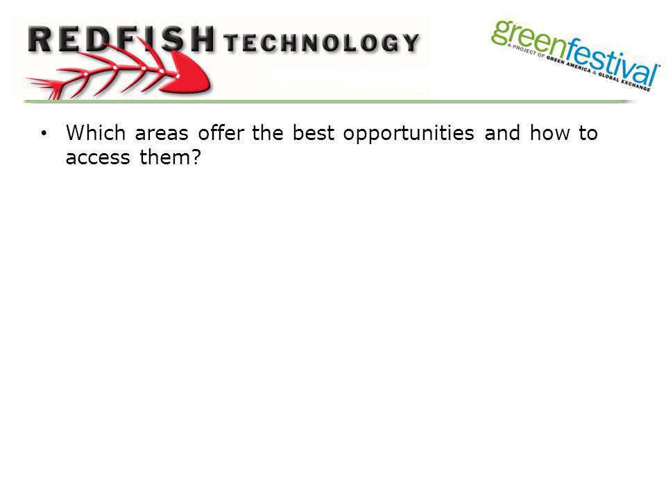 Which areas offer the best opportunities and how to access them?