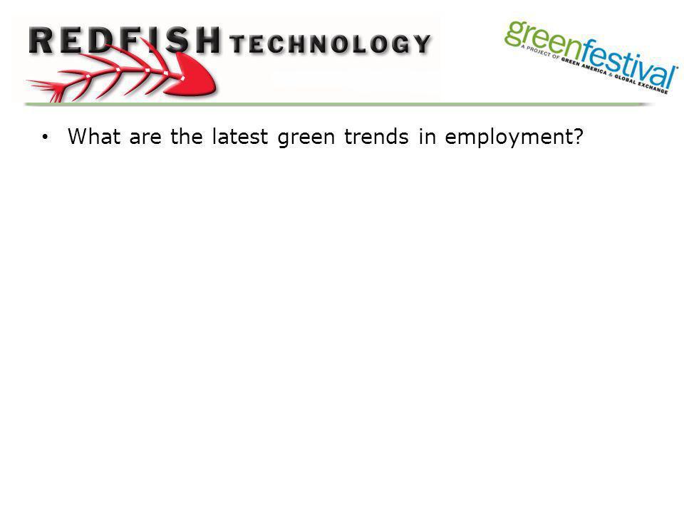 What are the latest green trends in employment