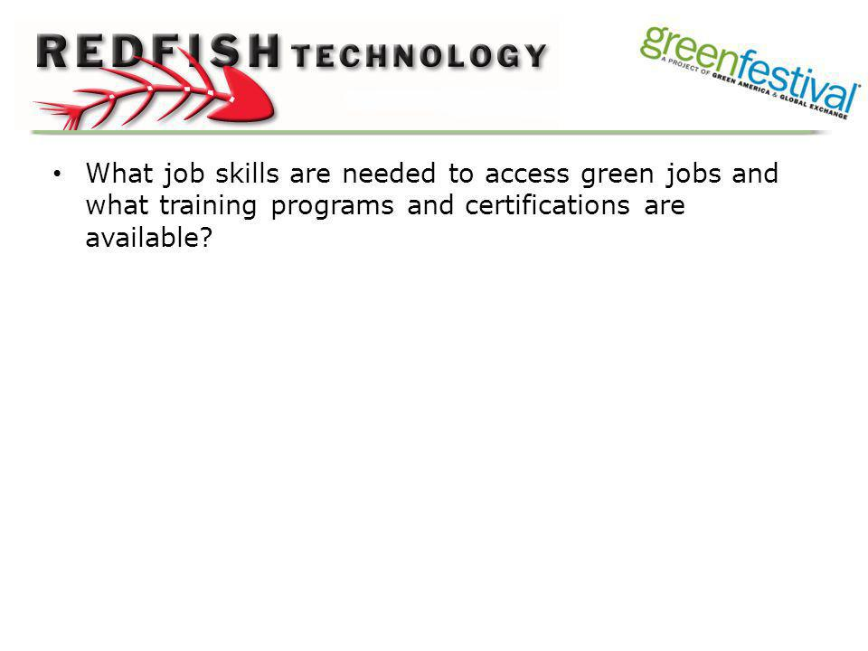 What job skills are needed to access green jobs and what training programs and certifications are available?