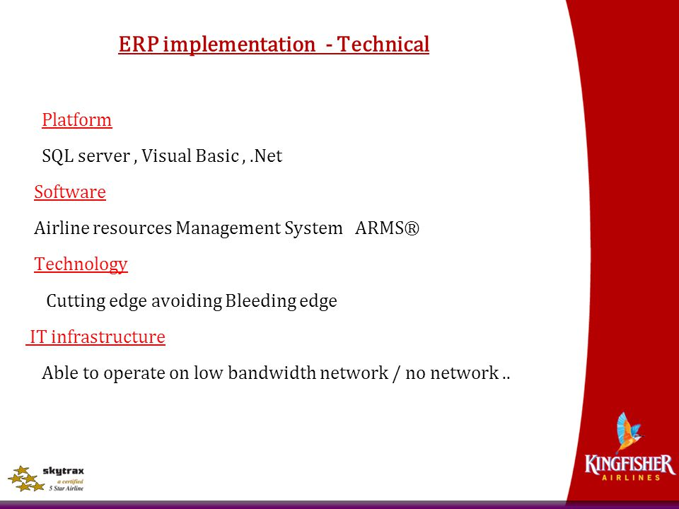 ERP implementation - Technical Platform SQL server, Visual Basic,.Net Software Airline resources Management System ARMS® Technology Cutting edge avoid