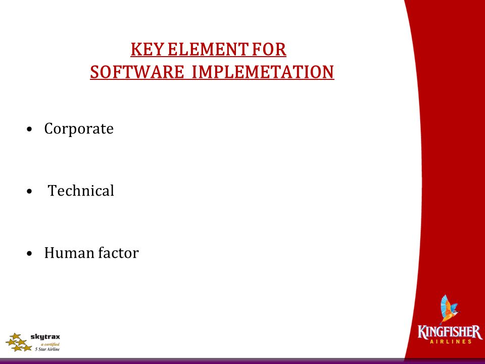 KEY ELEMENT FOR SOFTWARE IMPLEMETATION Corporate Technical Human factor