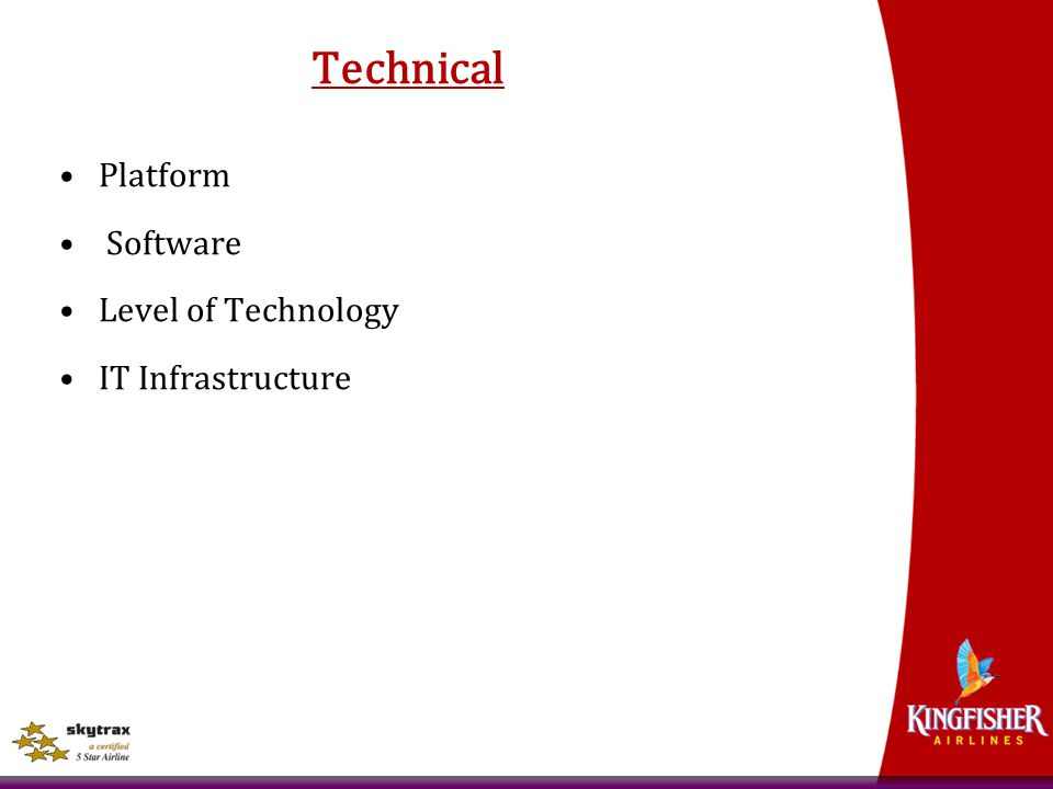 Technical Platform Software Level of Technology IT Infrastructure