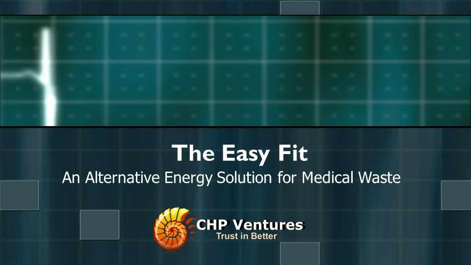 An Alternative Energy Solution for Medical Waste The Easy Fit