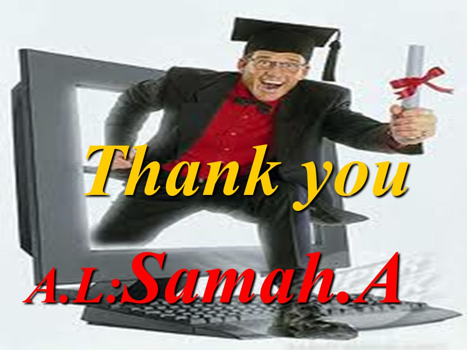 Thank you Thank you A.L: Samah.A