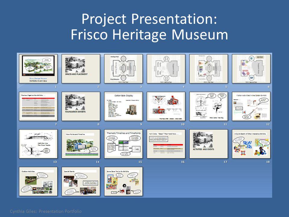 Project Presentation: Frisco Heritage Museum Cynthia Giles: Presentation Portfolio
