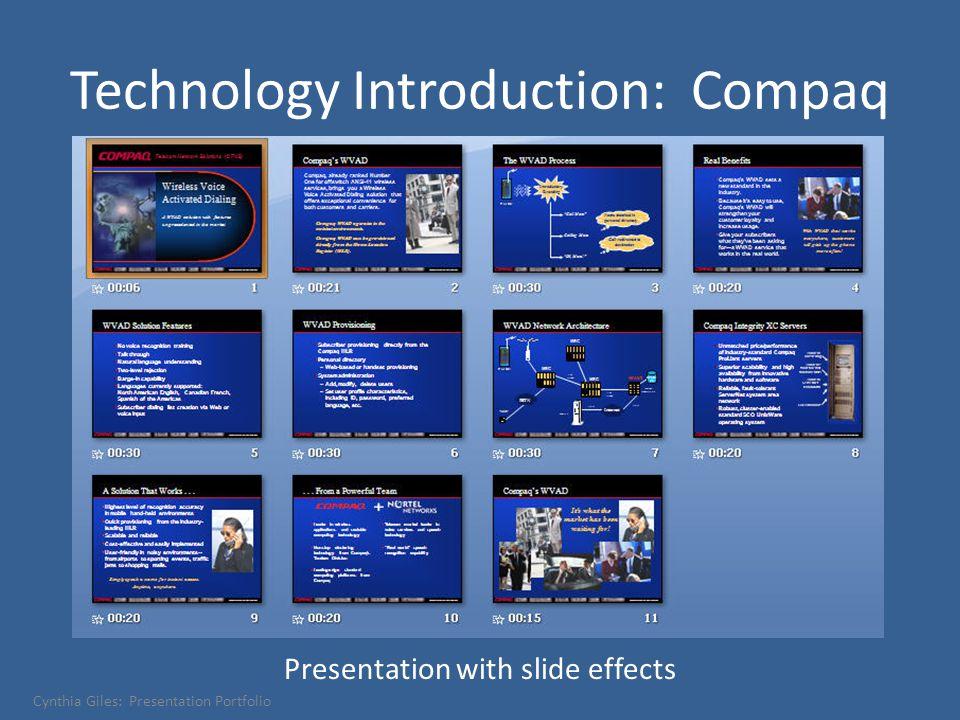 Technology Introduction: Compaq Presentation with slide effects Cynthia Giles: Presentation Portfolio
