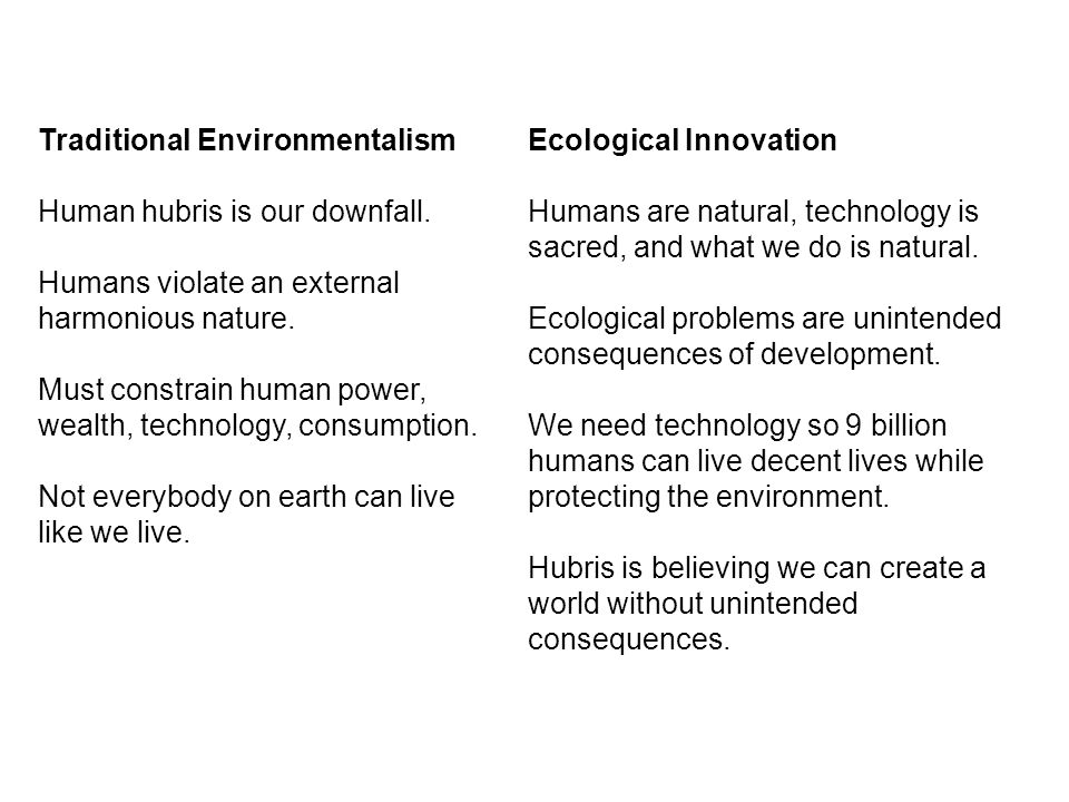 Traditional Environmentalism Human hubris is our downfall.
