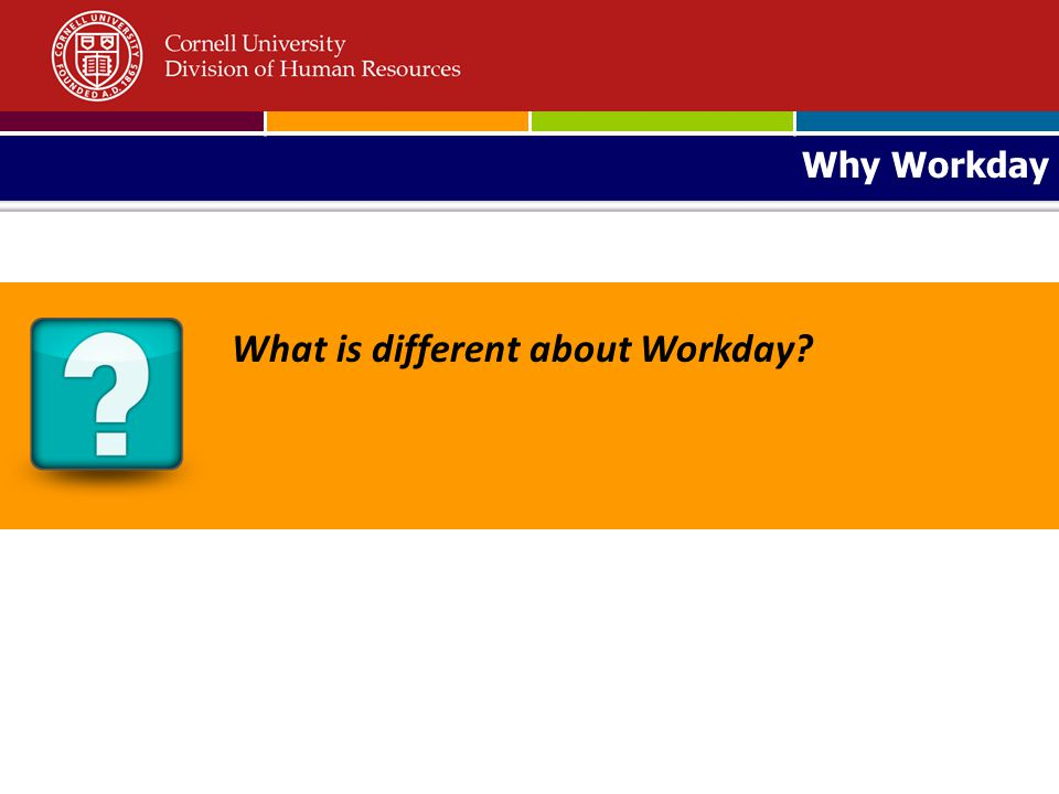 Why Workday What is different about Workday?