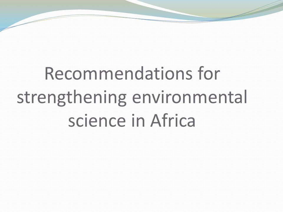 Recommendations for strengthening environmental science in Africa
