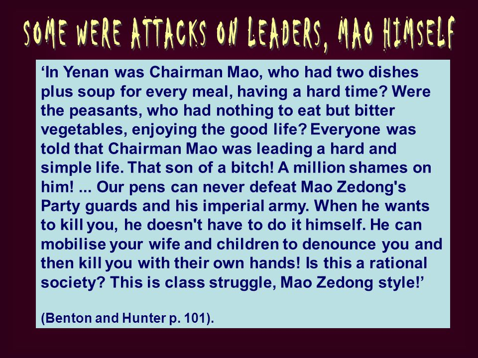 In Yenan was Chairman Mao, who had two dishes plus soup for every meal, having a hard time.