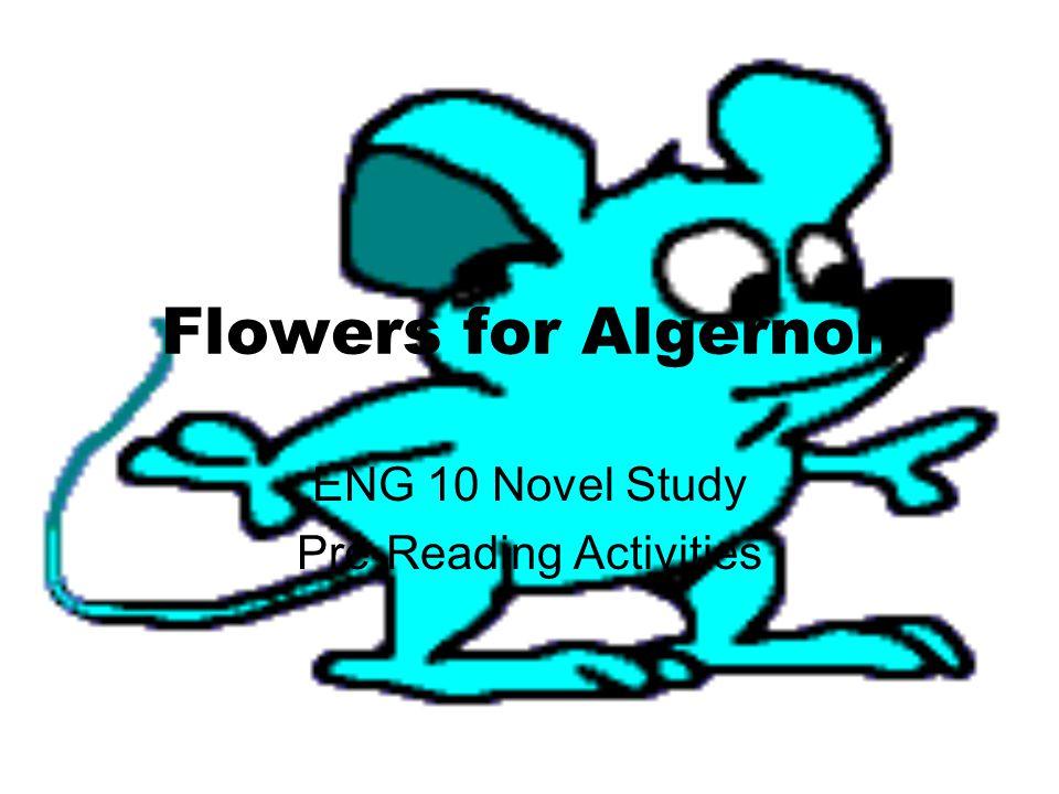 Flowers for Algernon ENG 10 Novel Study Pre-Reading Activities