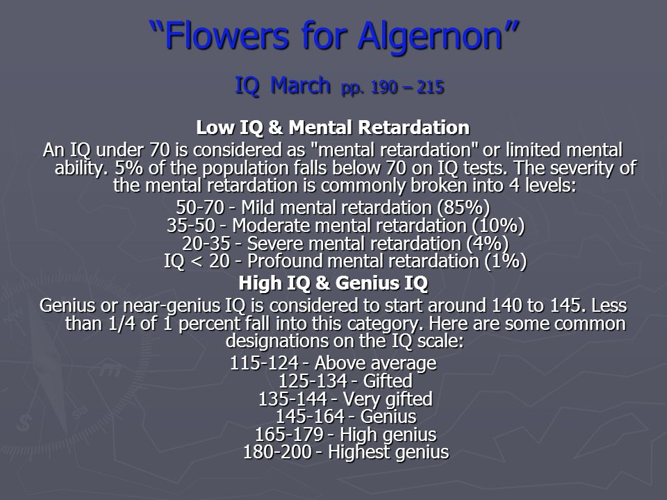 Flowers for Algernon IQ March pp. 190 – 215 Low IQ & Mental Retardation An IQ under 70 is considered as