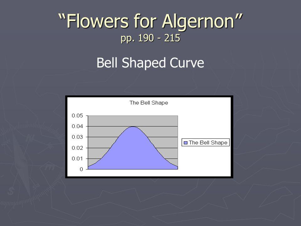 Flowers for Algernon pp. 190 - 215 Bell Shaped Curve