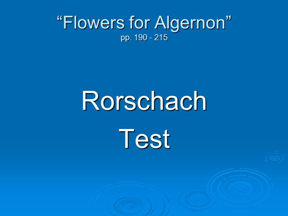 Flowers for Algernon pp. 190 - 215 RorschachTest