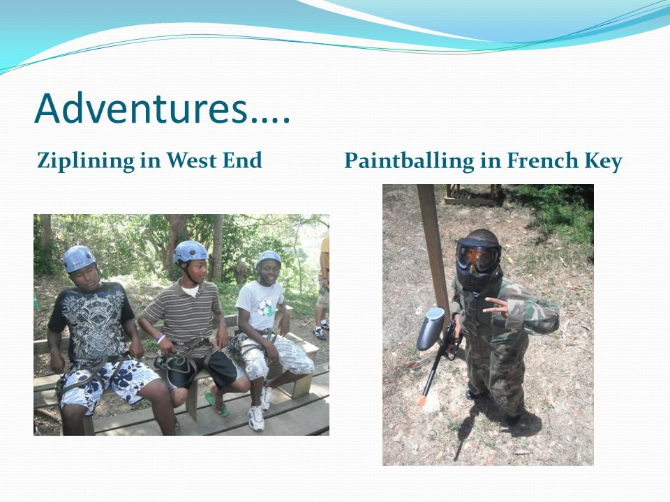 Adventures…. Ziplining in West End Paintballing in French Key