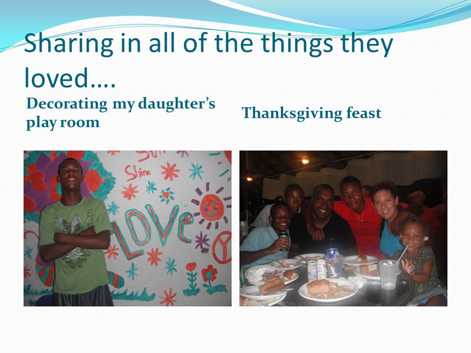 Sharing in all of the things they loved…. Decorating my daughters play room Thanksgiving feast