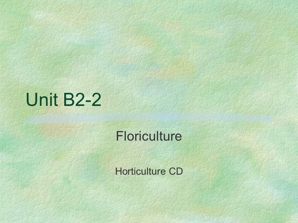 Unit B2-2 Floriculture Horticulture CD