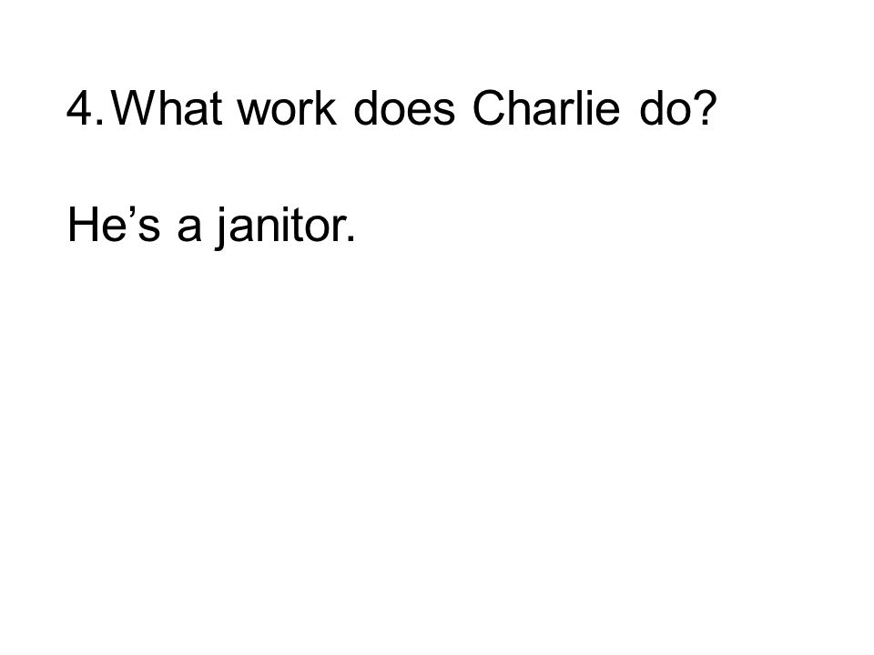 Hes a janitor.