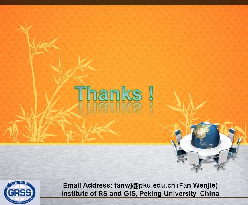 Email Address: fanwj@pku.edu.cn (Fan Wenjie) Institute of RS and GIS, Peking University, China
