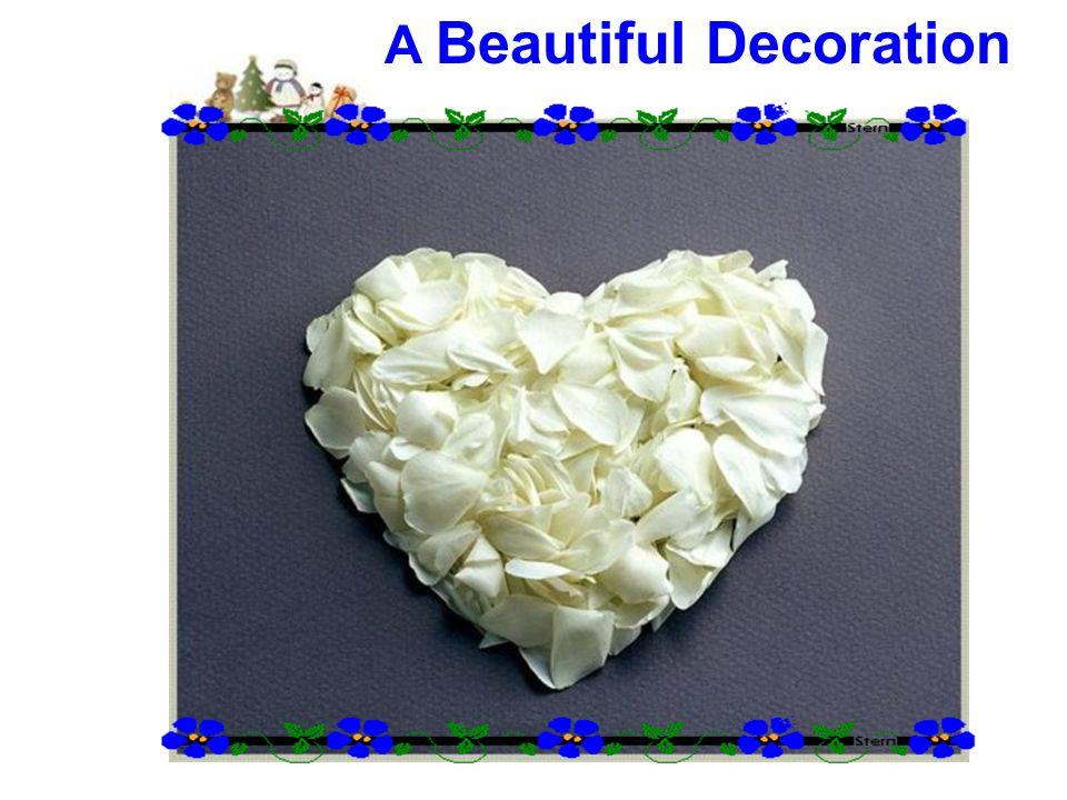 A Beautiful Decoration