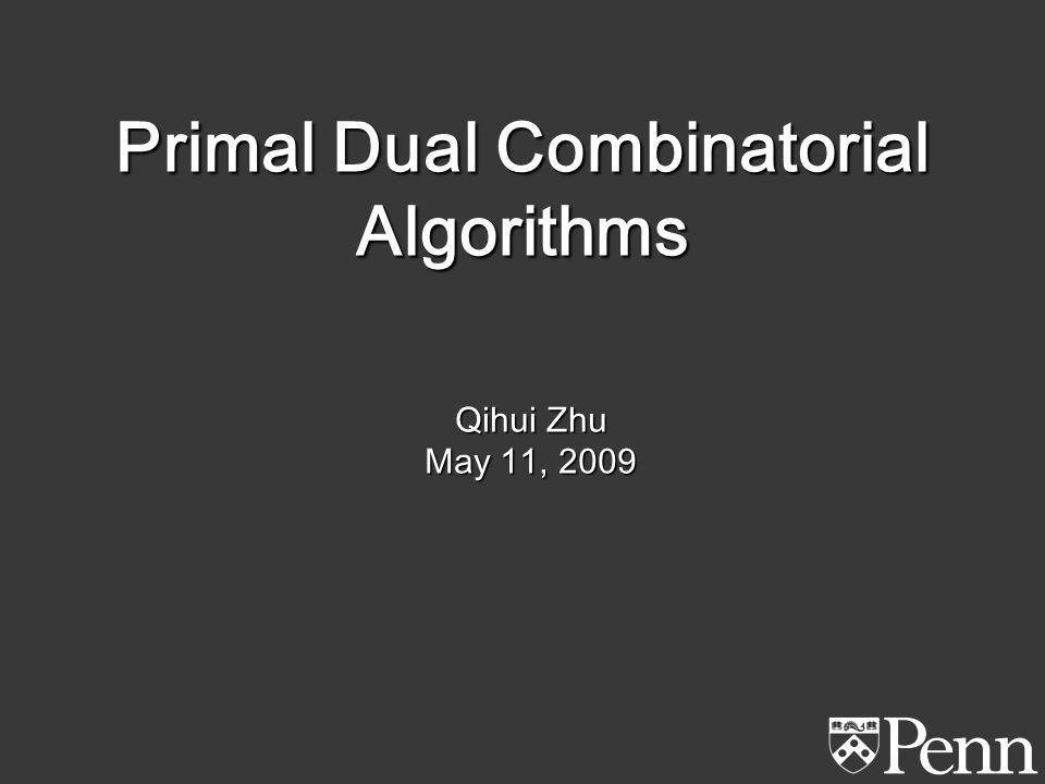 Initialize:, Repeat Set Oracle If then Return infeasible, output Set Multiplicative Weight Update Until Return feasible solution Primal-Dual Combinatorial Algorithm Multicommodity Flow Oracle : shortest path keep pushing flows through P : polytope of graph flows Augment length (GK 98)