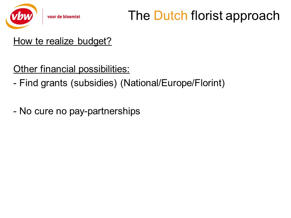 The Dutch florist approach How te realize budget.