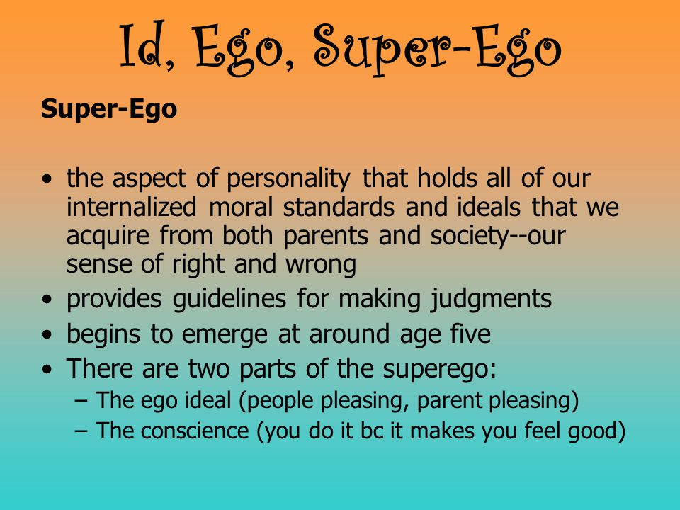 Super-Ego the aspect of personality that holds all of our internalized moral standards and ideals that we acquire from both parents and society--our s