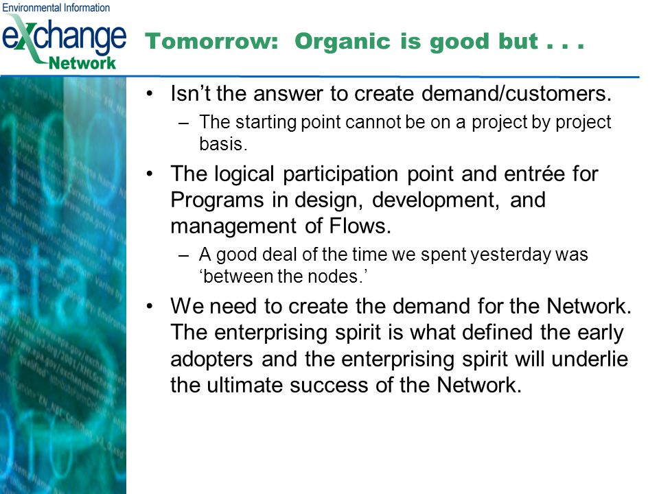Tomorrow: Organic is good but... Isnt the answer to create demand/customers.