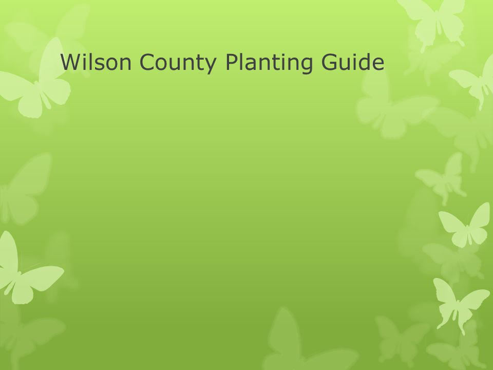 Wilson County Planting Guide