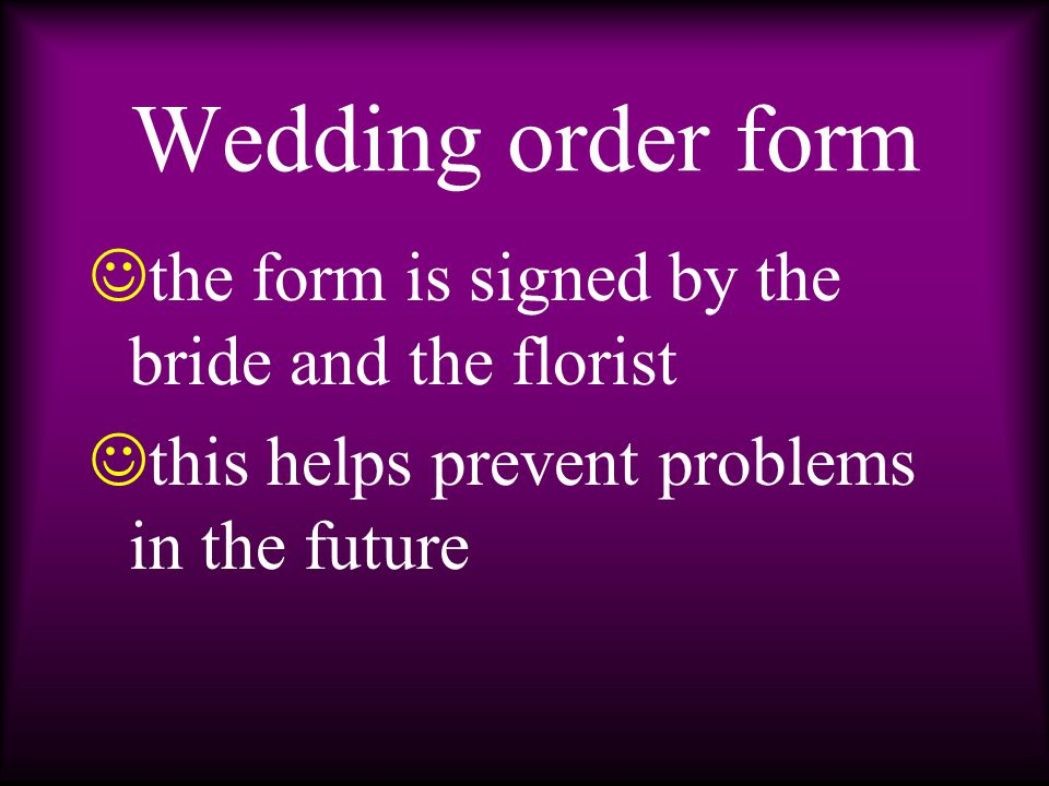 h as space for notes on the style and types of flowers used s erves as a contract between the florist and the bride